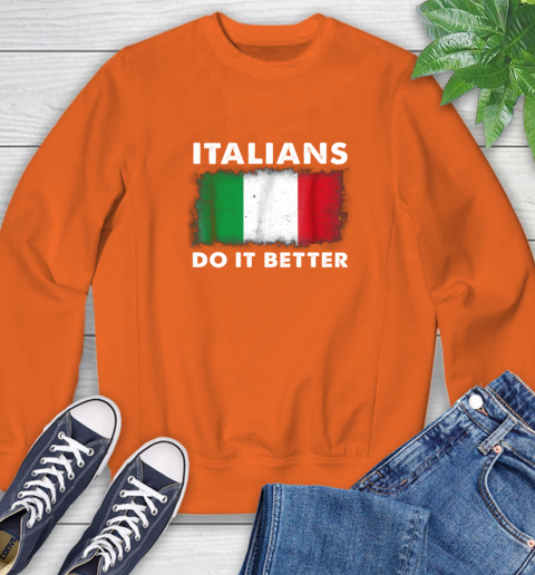 Italians Do It Better Sweatshirt 3