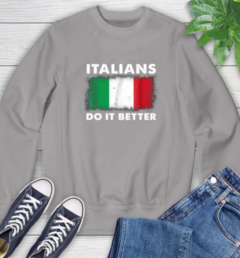Italians Do It Better Sweatshirt 5