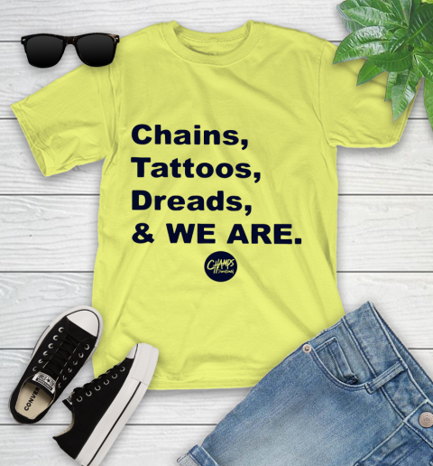 Penn State Chains Tattoos Dreads And We Are Youth T-Shirt 5