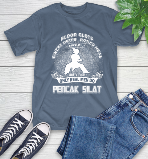 Sweat Dries Bones Heal Suck It Up Only Real Men Do Pencak Silat T-Shirt 8