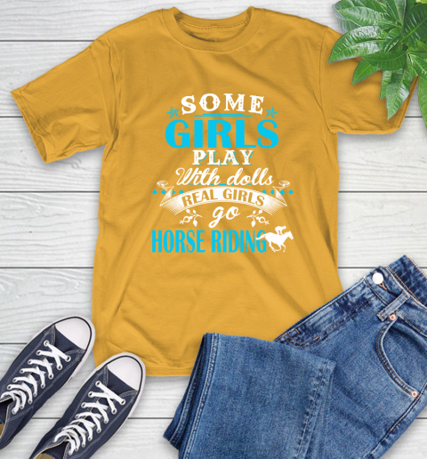 Some Girls Play With Dolls Real Girls Go Horse Riding T-Shirt 2