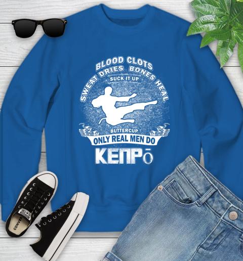 Sweat Dries Bones Heal Suck It Up Only Real Men Do Kenpō Youth Sweatshirt 7