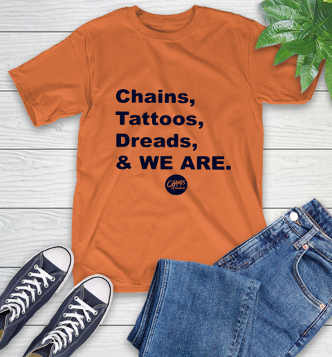 Penn State Chains Tattoos Dreads And We Are T-Shirt 3