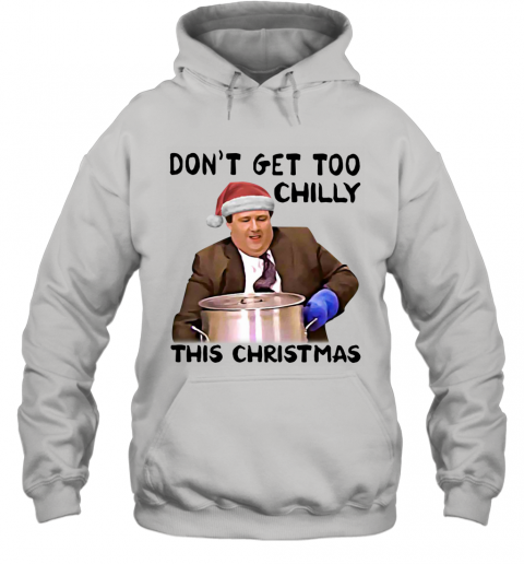 Kevin Malone Don't Get Too Chilly This Christmas Hoodie