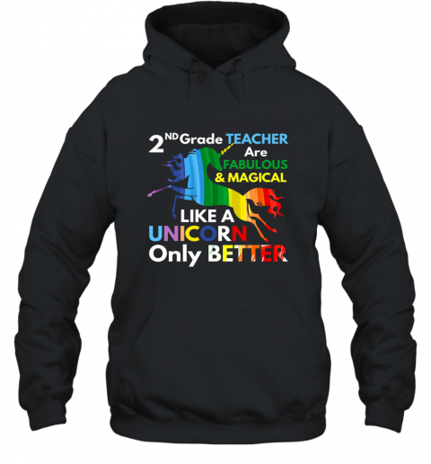 2nd Grade Teacher Shirt Fabulous _ Magical Like a Unicorn Hooded