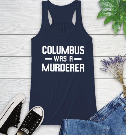 Columbus Was A Murderer Racerback Tank 9