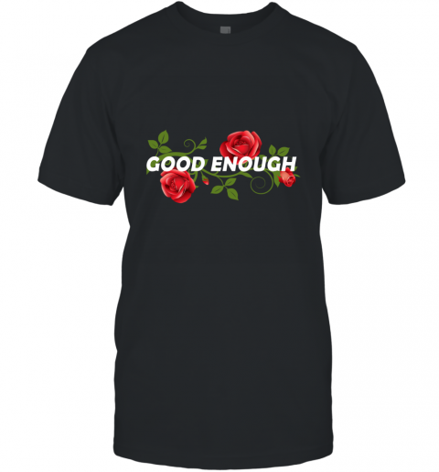 BLACK GOOD ENOUGH T-Shirt
