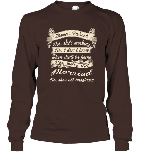 Gift For Lawyer's Husband Funny Married Couple Lawyer T shirt Long Sleeve