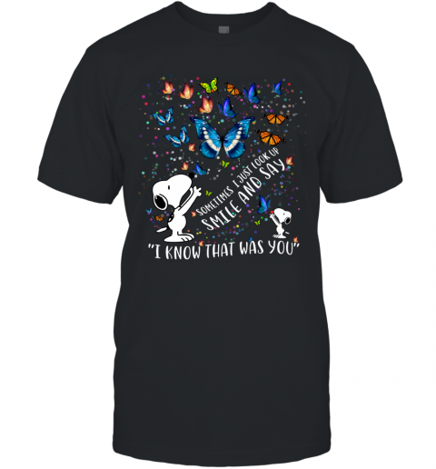 Snoopy Butterfly Sometimes I Just Look Up Smile T-Shirt