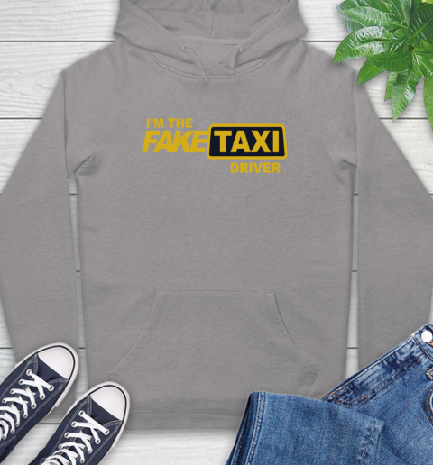 I am the Fake taxi driver Hoodie 6