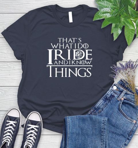 That's What I Do I Ride And I Know Things Horse Riding Women's T-Shirt 14