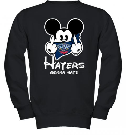 NBA New Orleans Pelicans Haters Gonna Hate Mickey Mouse Disney Basketball T Shirt Youth Sweatshirt