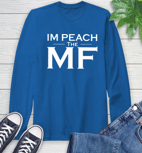 Impeach The Mf Long Sleeve T-Shirt 10