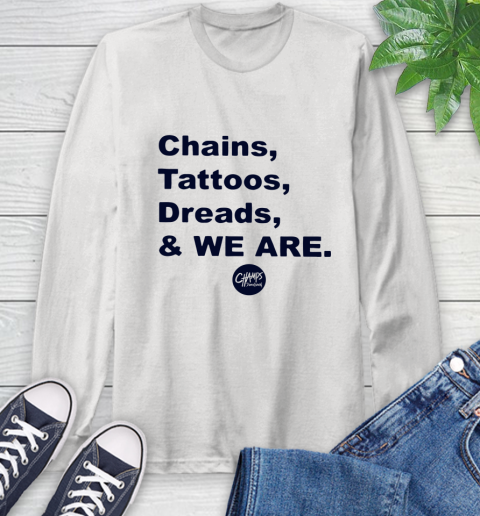 Penn State Chains Tattoos Dreads And We Are Long Sleeve T-Shirt