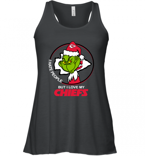 Grinch I Hate People But I Love My Kansas City Chiefs shirt Racerback Tank