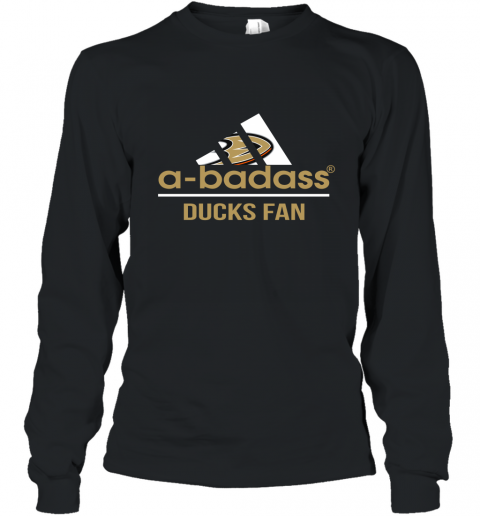 NHL A Badass Anaheim Ducks Fan Adidas Hockey Sports Long Sleeve T-Shirt