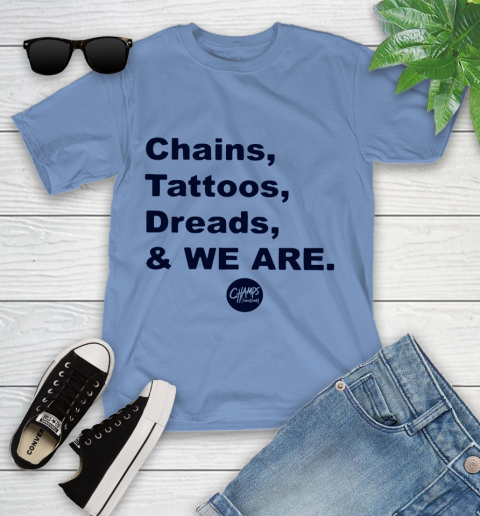 Penn State Chains Tattoos Dreads And We Are Youth T-Shirt 9
