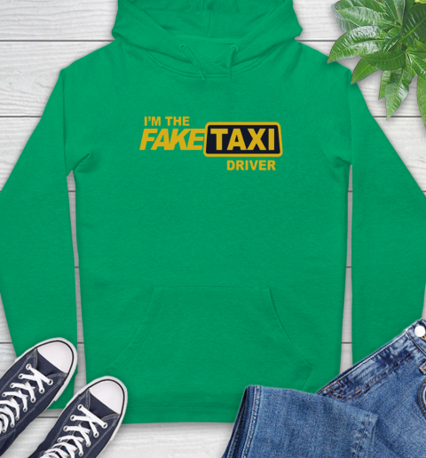 I am the Fake taxi driver Hoodie 8