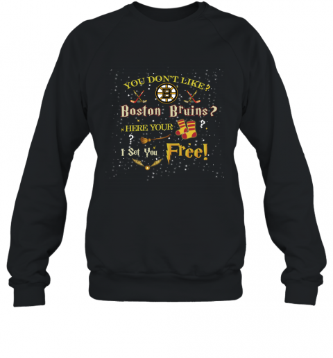 NHL You Don't Like Boston Bruins Here Your Socks I Set You Free Harry Potter Hockey Sweatshirt