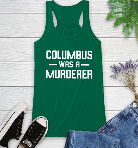 Columbus Was A Murderer Racerback Tank 6