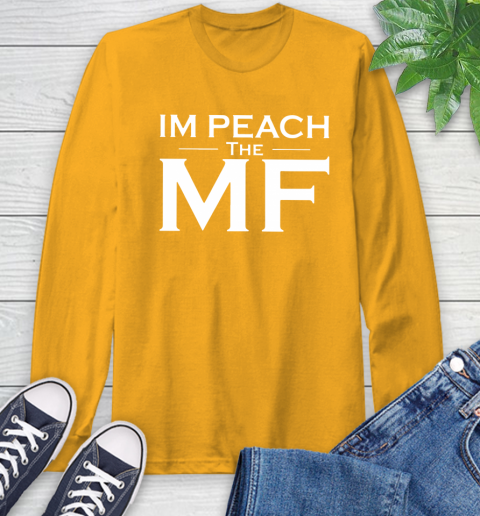 Impeach The Mf Long Sleeve T-Shirt 2