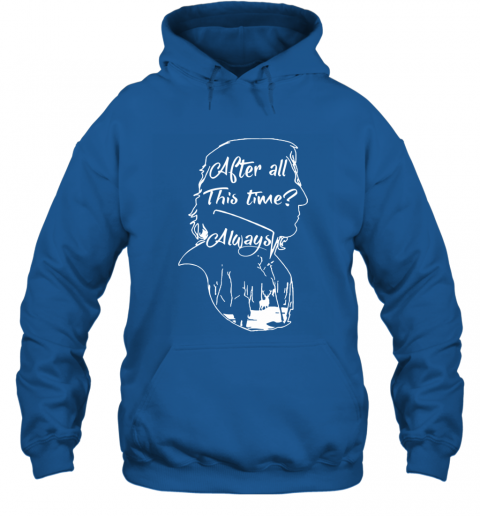 After all this time always Alan Rickman Severus Hoodie