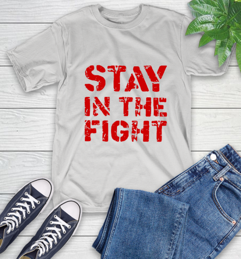 Stay In The Fight T Shirt Nationals T-Shirt