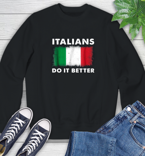 Italians Do It Better Sweatshirt 1