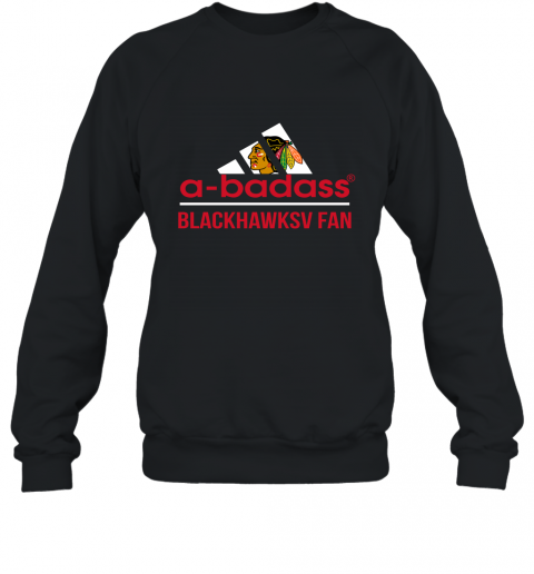 NHL A Badass Chicago Blackhawks Fan Adidas Hockey Sports Sweatshirt