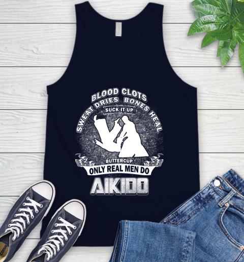 Sweat Dries Bones Heal Suck It Up Only Real Men Do Aikido Tank Top 2