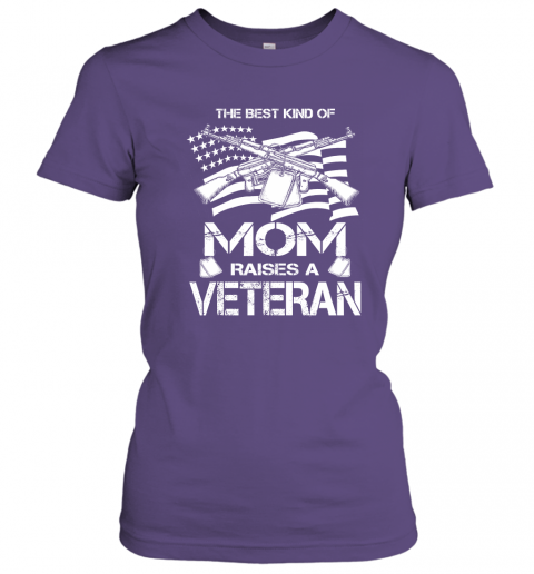 The Best Kind Of Mom Raises A Veteran Proud Army Mother Women Tee