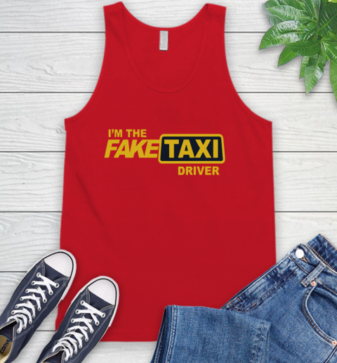 I am the Fake taxi driver Tank Top 6