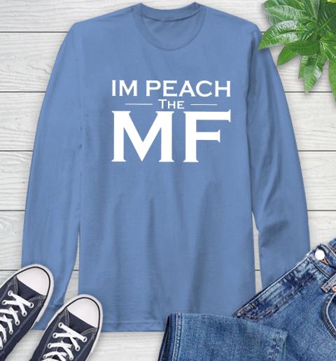 Impeach The Mf Long Sleeve T-Shirt 12