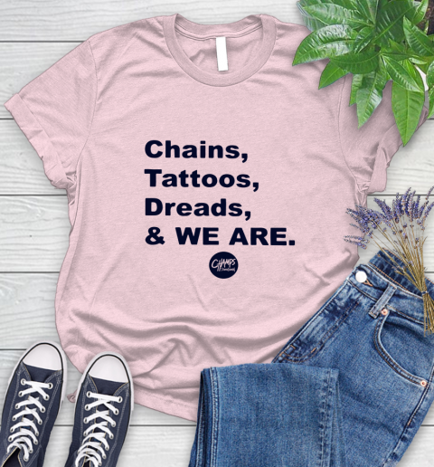 Penn State Chains Tattoos Dreads And We Are Women's T-Shirt 8