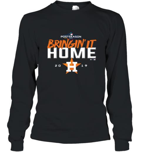 Bringin' It Home Houston Astros Postseason 2019 shirt Long Sleeve T-Shirt