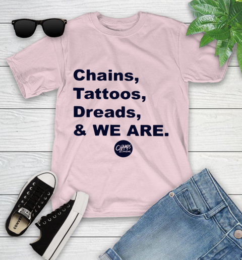 Penn State Chains Tattoos Dreads And We Are Youth T-Shirt 7