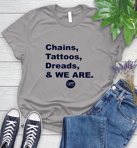 Penn State Chains Tattoos Dreads And We Are Women's T-Shirt 3