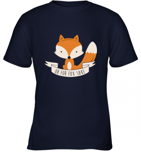 OH FOR FOX SAKE Youth T-Shirt
