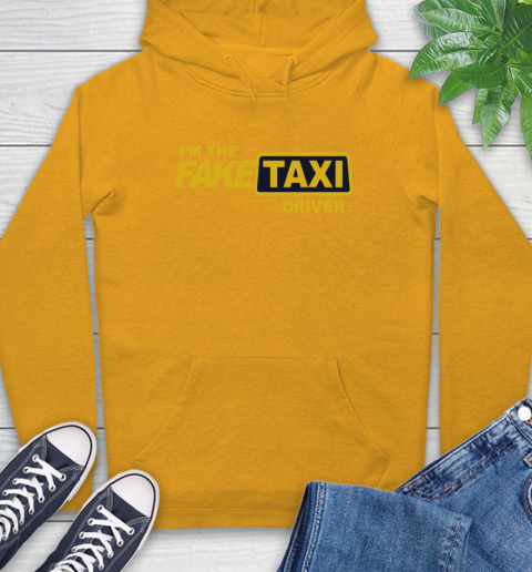 I am the Fake taxi driver Hoodie 3