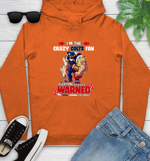 Indianapolis Colts NFL Football Mario I'm The Crazy Fan Everyone Warned You About Youth Hoodie 4