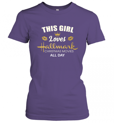 This Girl Loves Hallmark Christmas Movies All Day Women Tee