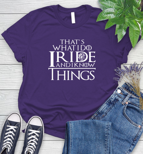 That's What I Do I Ride And I Know Things Horse Riding Women's T-Shirt 4