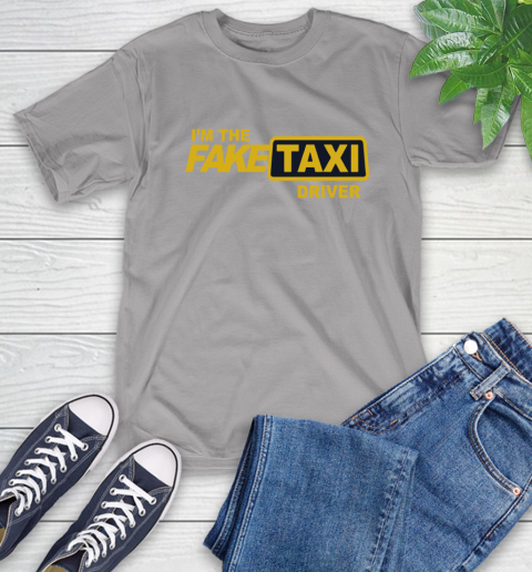 I am the Fake taxi driver T-Shirt 6