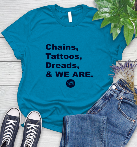 Penn State Chains Tattoos Dreads And We Are Women's T-Shirt 5