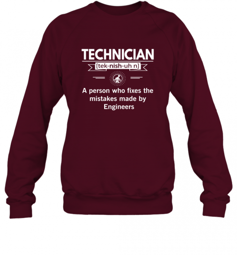 Technician Definition Funny Noun Fix Mistakes Made by Engineers Sweatshirt