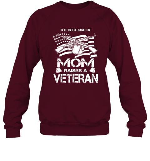 The Best Kind Of Mom Raises A Veteran Proud Army Mother Sweatshirt