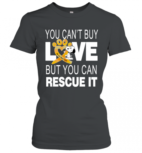 Snoopy You Can't Buy Love But You Can Rescue It Women's T-Shirt