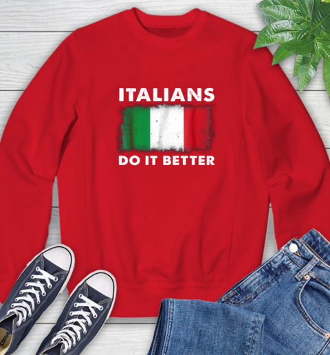 Italians Do It Better Sweatshirt 10