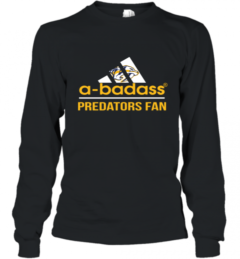 NHL A Badass Nashville Predators Fan Adidas Hockey Sports Long Sleeve T-Shirt