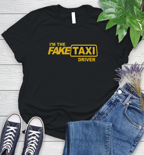 I am the Fake taxi driver Women's T-Shirt 2